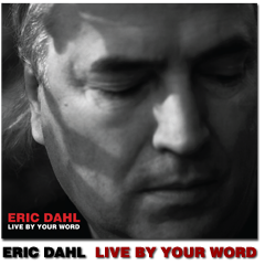 Eric Dahl - Live By Your Word